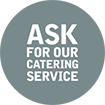 Ask for catering service